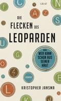 Die Flecken des Leoparden - Andreas Heckmann, Kristopher Jansma
