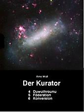 Der Kurator 4 Duwuthrounu 5 Foederation 6 Konversion