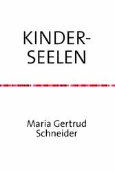 Kinderseelen - Maria G. Schneider