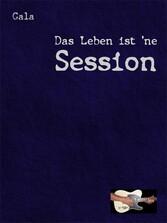 Das Leben ist ´ne Session - Frank Gahler