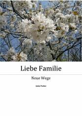 Liebe Familie - Neue Wege - Linda Fischer