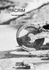 ACRIM - Die Begegnung - Roland Braxmaier