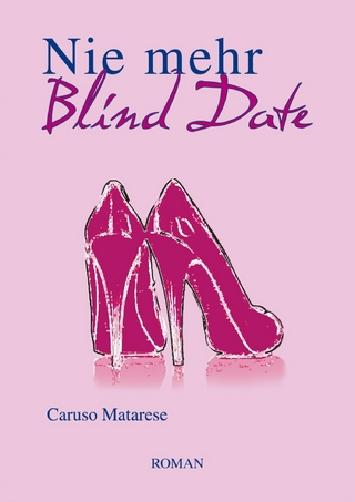 Nie mehr Blind Date - Caruso Matarese