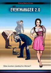 Der Eventmanager 2.0 - Was kosten neidische Blicke? - Diana-Maria Brose