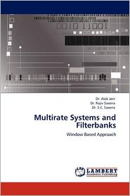 Multirate Systems And Filterbanks - Alok Jain, Dr Alok Jain, Rajiv Saxena
