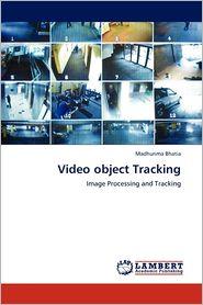 Video Object Tracking - Madhurima Bhatia
