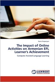 The Impact Of Online Activities On Armenian Efl Learner's Achievement - Naira Stepanyan