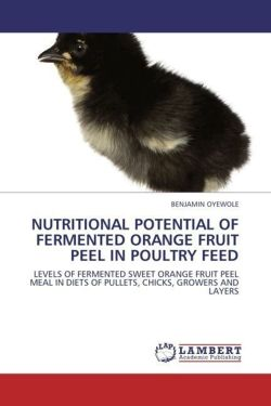 NUTRITIONAL POTENTIAL OF FERMENTED ORANGE FRUIT PEEL IN POULTRY FEED