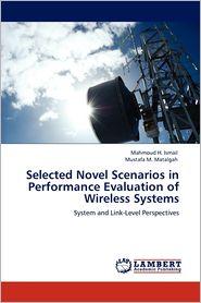 Selected Novel Scenarios In Performance Evaluation Of Wireless Systems - Mahmoud H. Ismail, Mustafa M. Matalgah