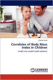 Correlates Of Body Mass Index In Children - Charles Sands