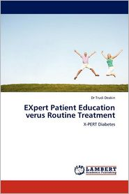 Expert Patient Education Verus Routine Treatment - Trudi Deakin, Dr Trudi Deakin