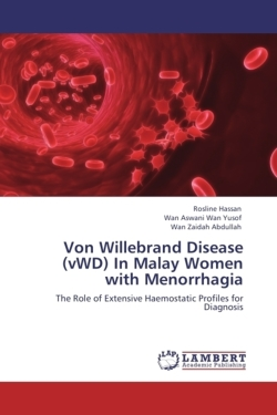 Von Willebrand Disease (vWD) In Malay Women with Menorrhagia: The Role of Extensive Haemostatic Profiles for Diagnosis