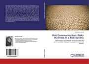 van Beek, Nienke: Risk Communication: Risky Business in a Risk Society