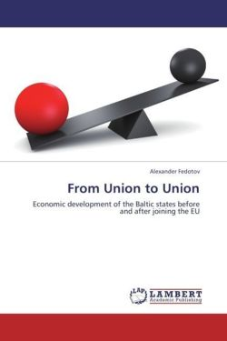From Union to Union: Economic development of the Baltic states before and after joining the EU