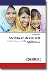 Anatomy of Muslim Veils: Practice, Discourse and Changing Appearance of Indonesian Women