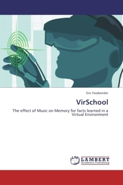 VirSchool: The effect of Music on Memory for facts learned in a Virtual Environment