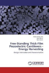 Free-Standing Thick-Film Piezoelectric Cantilevers -Energy Harvesting - Swee-Leong Kok