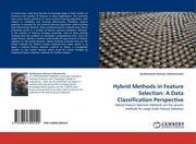 Subramanian, Senthamarai Kannan: Hybrid Methods in Feature Selection: A Data Classification Perspective