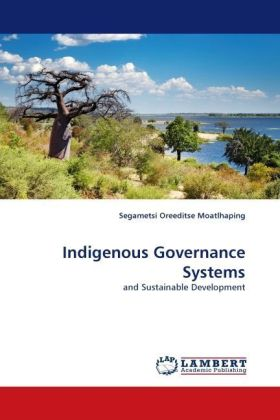 Indigenous Governance Systems - and Sustainable Development - Moatlhaping, Segametsi Oreeditse