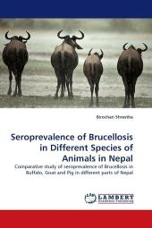 Seroprevalence of Brucellosis in Different Species of Animals in Nepal - Birochan Shrestha