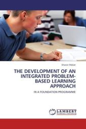 THE DEVELOPMENT OF AN INTEGRATED PROBLEM-BASED LEARNING APPROACH - Sharon Malan