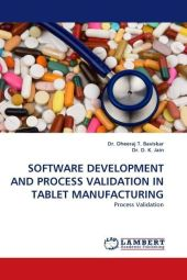 SOFTWARE DEVELOPMENT AND PROCESS VALIDATION IN TABLET MANUFACTURING - Dheeraj T. Baviskar