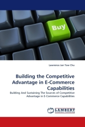 Building the Competitive Advantage in E-Commerce Capabilities - Lawrence Jan Tow Chu
