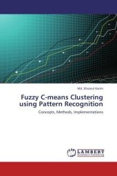 Fuzzy C-means Clustering using Pattern Recognition - Md. Ehsanul Karim