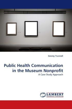 Public Health Communication in the Museum Nonprofit - A Case Study Approach