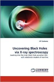 Uncovering Black Holes Via X-Ray Spectroscopy - Ji Svoboda
