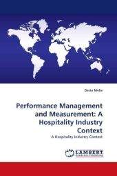 Performance Management and Measurement: A Hospitality Industry Context - Detta Melia