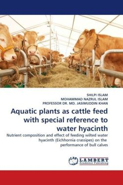 Aquatic plants as cattle feed with special reference to water hyacinth: Nutrient composition and effect of feeding wilted water hyacinth (Eichhornia crassipes) on the  performance of bull calves