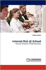 Internet Risk @ School - Andrew Hope