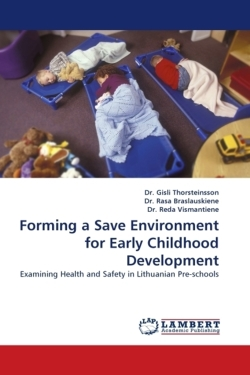 Forming a Save Environment for Early Childhood Development: Examining Health and Safety in Lithuanian Pre-schools