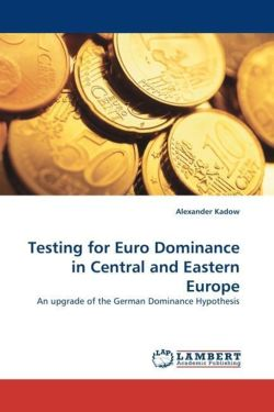 Testing for Euro Dominance in Central and Eastern Europe