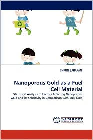 Nanoporous Gold As A Fuel Cell Material - Shruti Baharani
