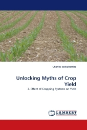 Unlocking Myths of Crop Yield - Charles Ssekabembe