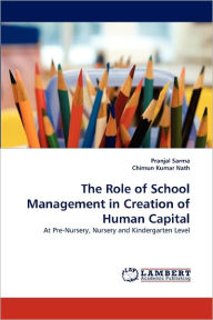 The Role Of School Management In Creation Of Human Capital - Pranjal Sarma