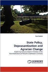 State Policy, Depeasantization And Agrarian Change - Paul Andoh
