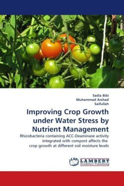 Improving Crop Growth under Water Stress by Nutrient Management: Rhizobacteria containing ACC-Deaminase activity integrated with compost affects the  crop growth at different soil moisture levels