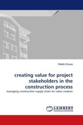 creating value for project stakeholders in the construction process - Fidelis Emuze