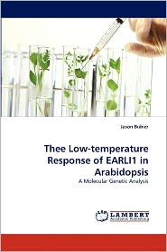 Thee Low-Temperature Response Of Earli1 In Arabidopsis - Jason Bubier