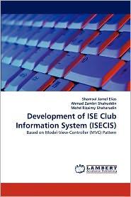 Development Of Ise Club Information System (Isecis) - Shamsul Jamel Elias, Mohd Rizaimy Shaharudin, Ahmad Zambri Shahuddin