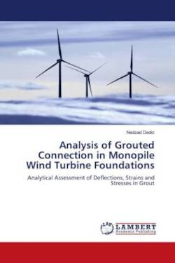 Analysis of Grouted Connection in Monopile Wind Turbine Foundations