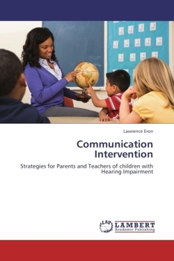 Communication Intervention: Strategies for Parents and Teachers of children with Hearing Impairment