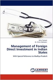 Management Of Foreign Direct Investment In Indian States - Nitin Tanted, Shirin Mahalati