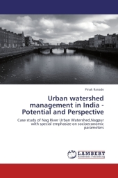 Urban watershed management in India - Potential and Perspective - Pinak Ranade