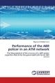 Performance of the ABR policer in an ATM network - Nagaraja Srikantashastry