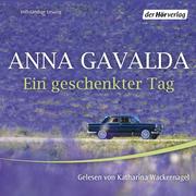 Anna Gavalda: Ein geschenkter Tag
