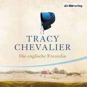 TRACY CHEVALIER: Die englische Freundin